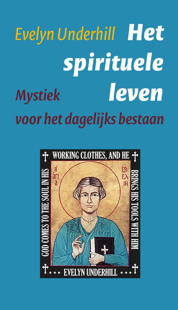 Het spirituele leven Evelyn Underhill